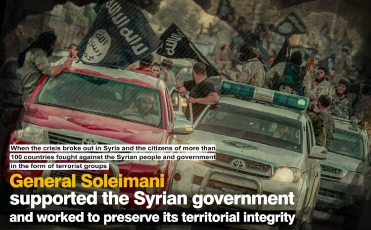 General Soleimani supported the Syrian government and worked to preserve its territorial integrity